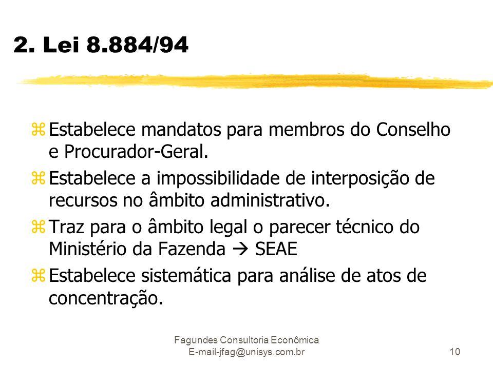 Fagundes Consultoria Econômica E-mail-jfag@unisys.com.br10 zEstabelece mandatos para membros do Conselho e Procurador-Geral. zEstabelece a impossibili