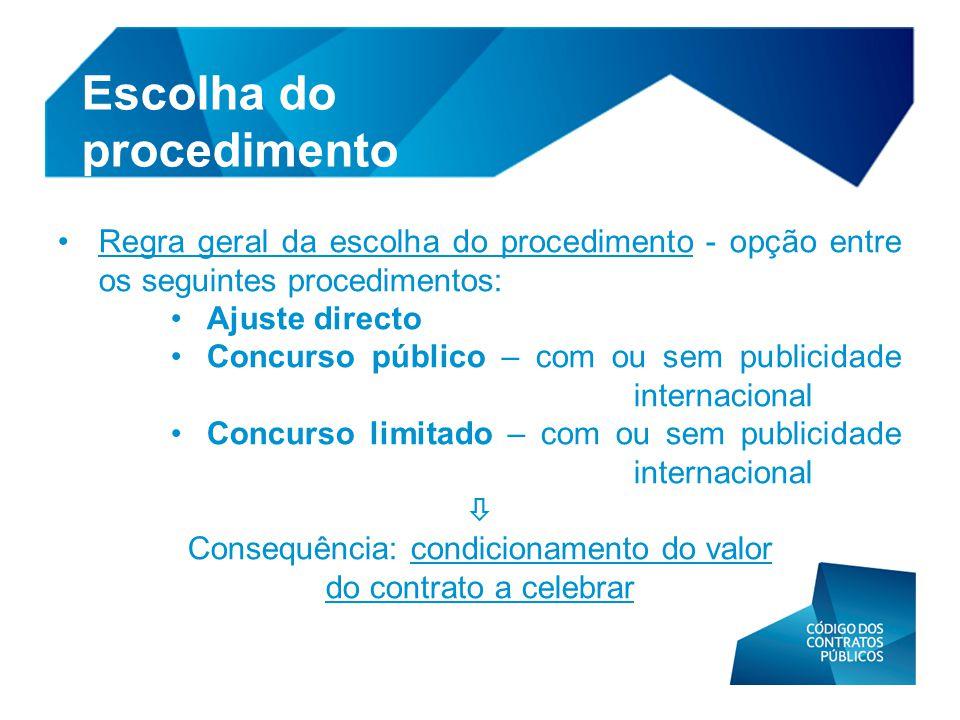 • Regra geral da escolha do procedimento - opção entre os seguintes procedimentos: • Ajuste directo • Concurso público – com ou sem publicidade intern