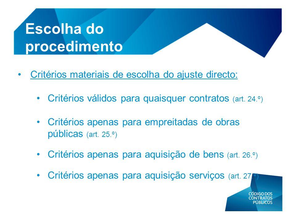 • Critérios materiais de escolha do ajuste directo: • Critérios válidos para quaisquer contratos (art. 24.º) • Critérios apenas para empreitadas de ob