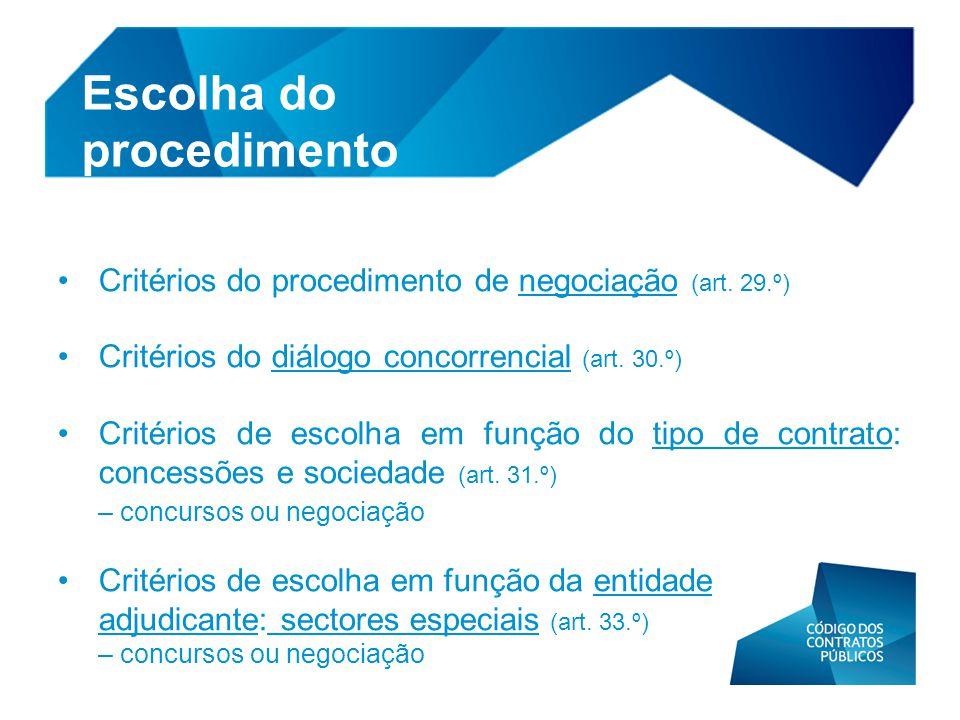 • Critérios do procedimento de negociação (art. 29.º) • Critérios do diálogo concorrencial (art. 30.º) • Critérios de escolha em função do tipo de con
