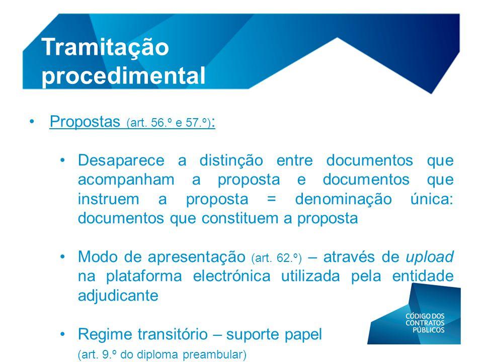 • Propostas (art. 56.º e 57.º) : • Desaparece a distinção entre documentos que acompanham a proposta e documentos que instruem a proposta = denominaçã