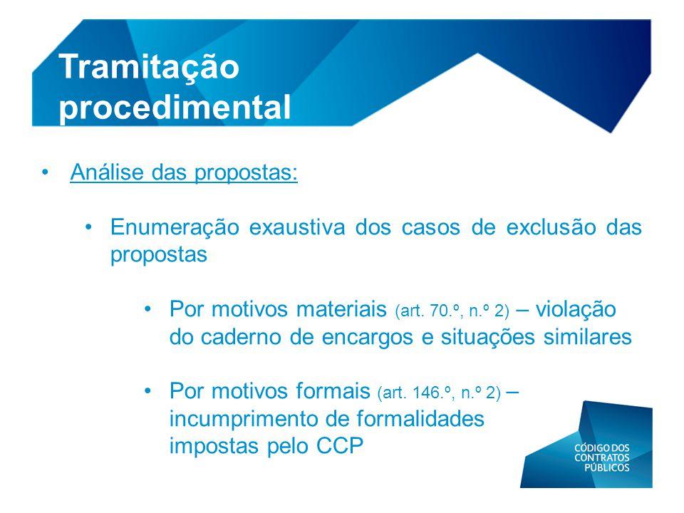 • Análise das propostas: • Enumeração exaustiva dos casos de exclusão das propostas • Por motivos materiais (art. 70.º, n.º 2) – violação do caderno d