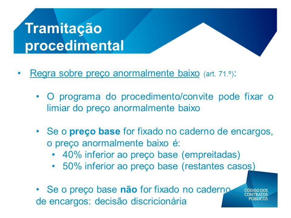 • Regra sobre preço anormalmente baixo (art. 71.º) : • O programa do procedimento/convite pode fixar o limiar do preço anormalmente baixo • Se o preço