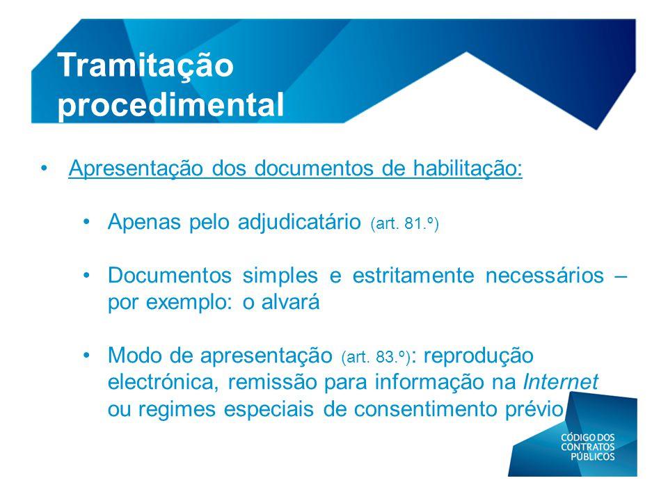 • Apresentação dos documentos de habilitação: • Apenas pelo adjudicatário (art. 81.º) • Documentos simples e estritamente necessários – por exemplo: o