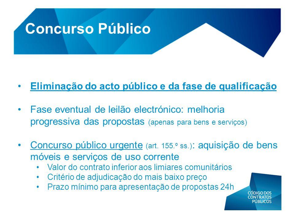• Eliminação do acto público e da fase de qualificação • Fase eventual de leilão electrónico: melhoria progressiva das propostas (apenas para bens e s
