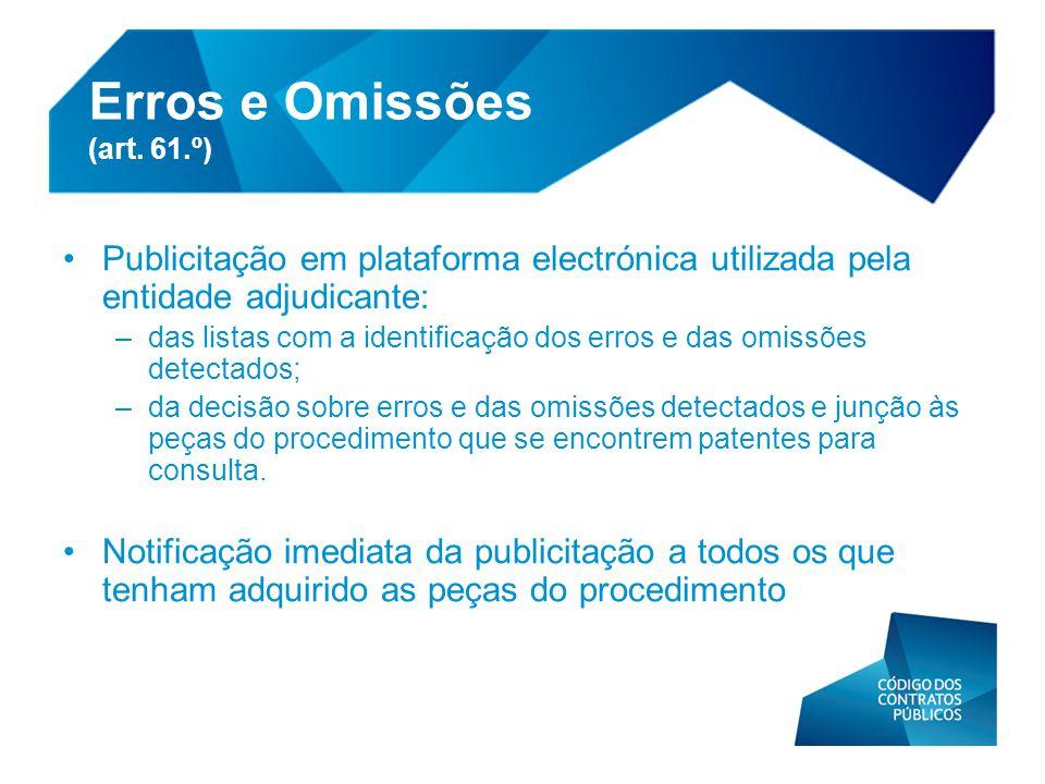 •Publicitação em plataforma electrónica utilizada pela entidade adjudicante: –das listas com a identificação dos erros e das omissões detectados; –da