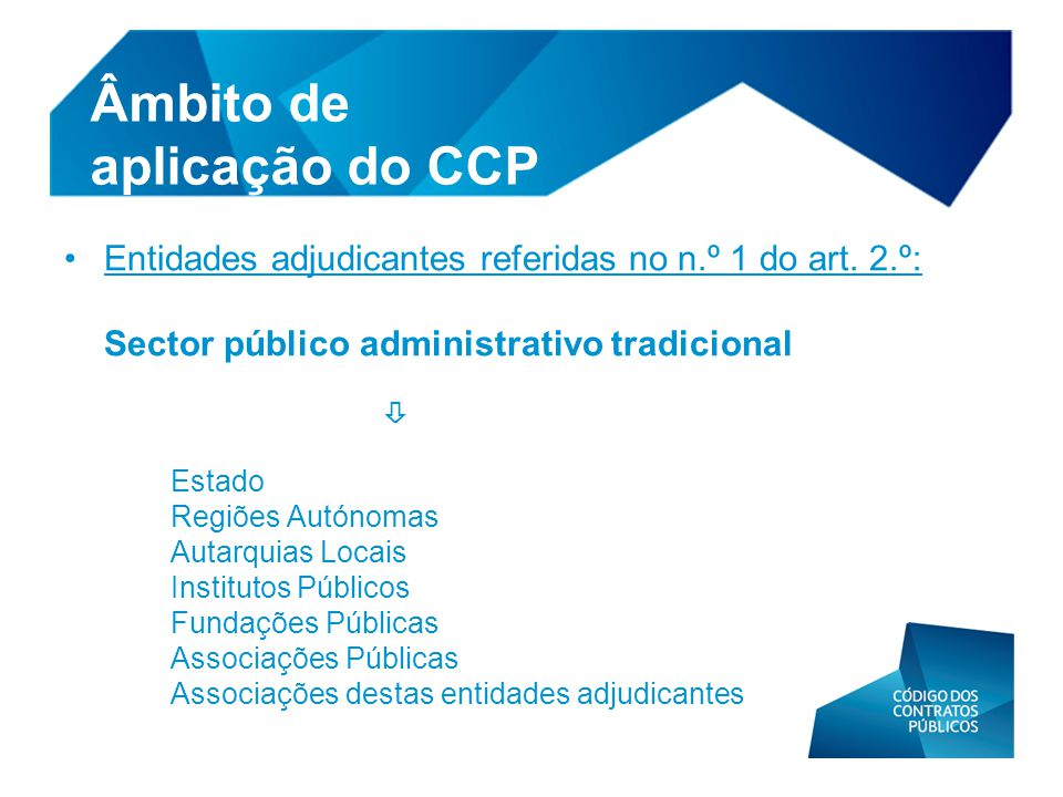 •Entidades adjudicantes referidas no n.º 1 do art.