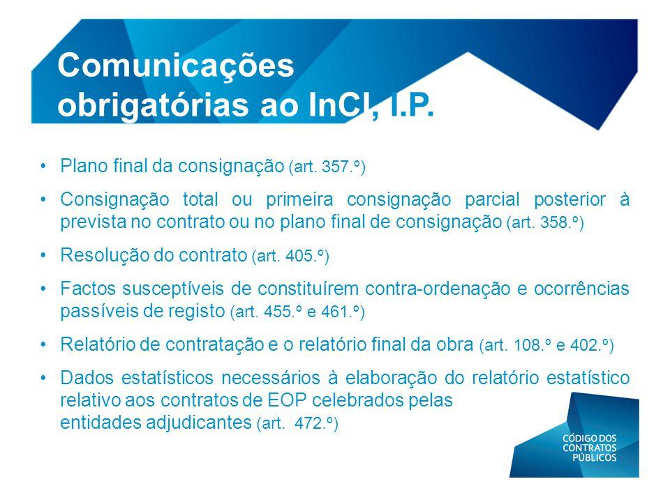 • Plano final da consignação (art. 357.º) • Consignação total ou primeira consignação parcial posterior à prevista no contrato ou no plano final de co