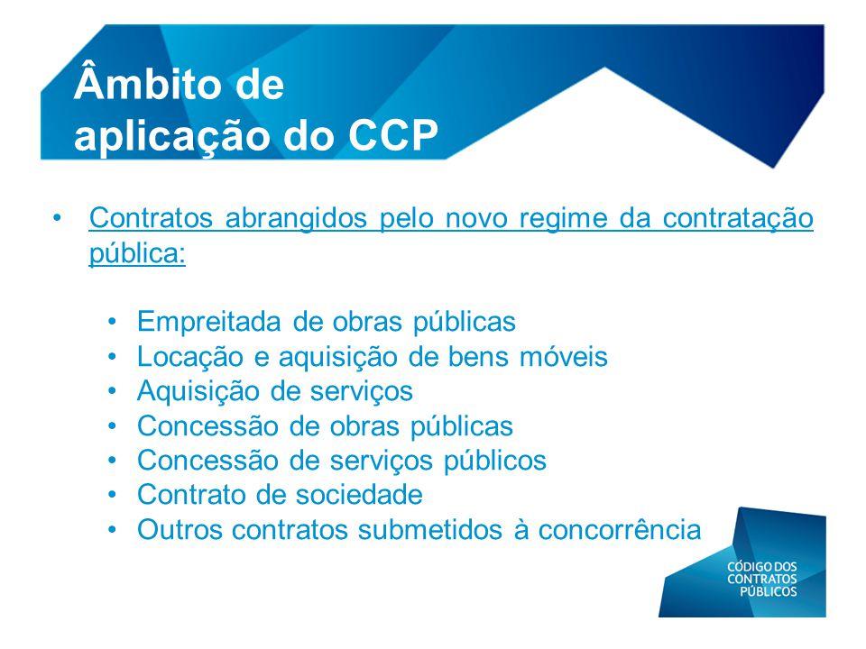 • Contratos abrangidos pelo novo regime da contratação pública: • Empreitada de obras públicas • Locação e aquisição de bens móveis • Aquisição de ser
