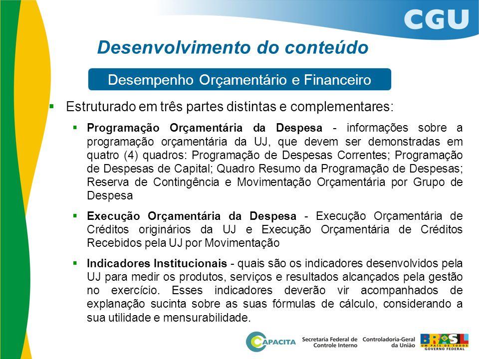 Desenvolvimento do conteúdo  Estruturado em três partes distintas e complementares:  Programação Orçamentária da Despesa - informações sobre a progr