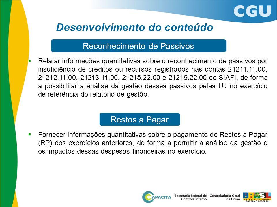 Desenvolvimento do conteúdo  Relatar informações quantitativas sobre o reconhecimento de passivos por insuficiência de créditos ou recursos registrad