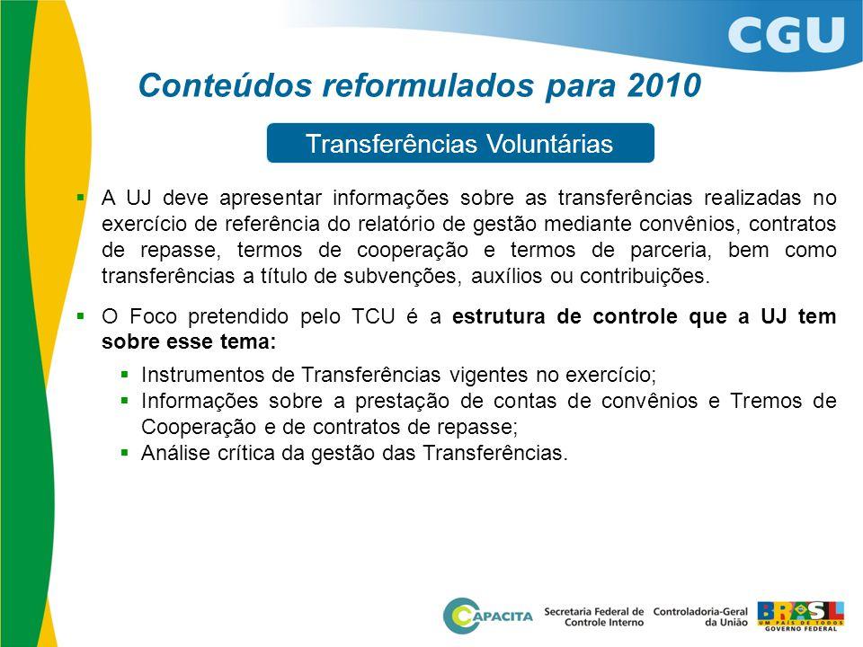  A UJ deve apresentar informações sobre as transferências realizadas no exercício de referência do relatório de gestão mediante convênios, contratos