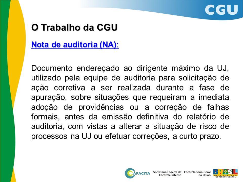 Nota de auditoria (NA): Documento endereçado ao dirigente máximo da UJ, utilizado pela equipe de auditoria para solicitação de ação corretiva a ser re