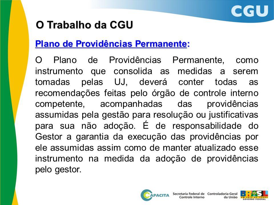 Plano de Providências Permanente: O Plano de Providências Permanente, como instrumento que consolida as medidas a serem tomadas pelas UJ, deverá conte