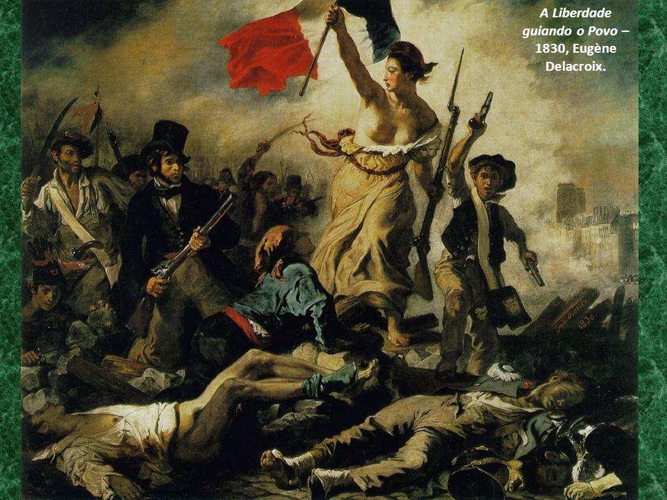 A Liberdade guiando o Povo – 1830, Eugène Delacroix.