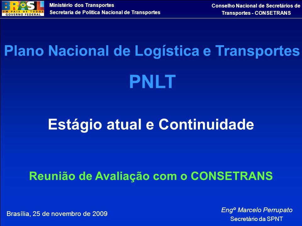 Ministério dos Transportes Secretaria de Política Nacional de Transportes Conselho Nacional de Secretários de Transportes - CONSETRANS Brasília, 25 de