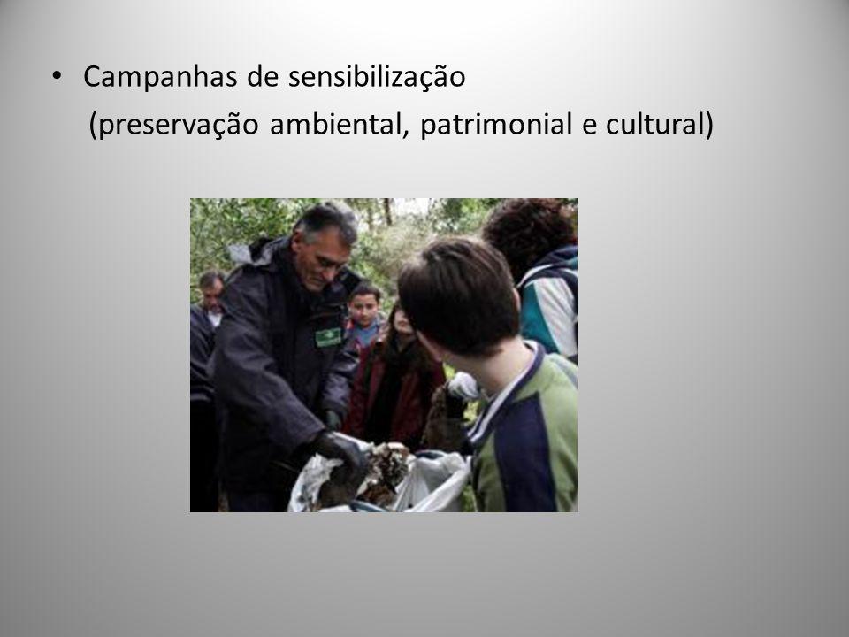 • Campanhas de sensibilização (preservação ambiental, patrimonial e cultural)