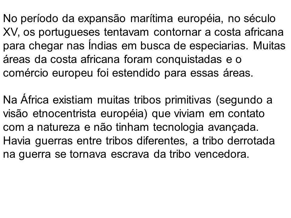 No período da expansão marítima européia, no século XV, os portugueses tentavam contornar a costa africana para chegar nas Índias em busca de especiarias.