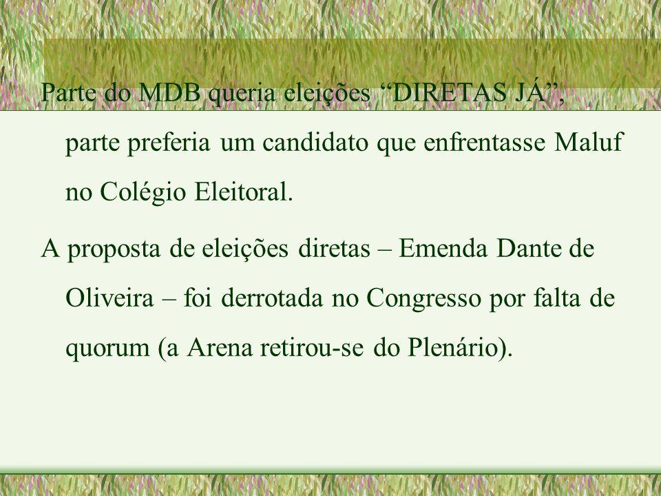 """Parte do MDB queria eleições """"DIRETAS JÁ"""", parte preferia um candidato que enfrentasse Maluf no Colégio Eleitoral. A proposta de eleições diretas – Em"""