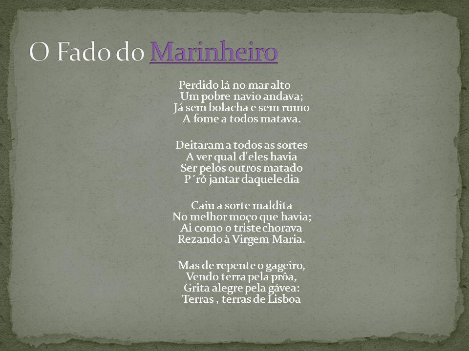  Os artistas que cantam o fado trajavam de _________  Mistério, __________, __________ e ___________  Canções que fala de sentimentos profundos da alma Portuguesa  …faz chorar as guitarras…  O __________ canta o ____________, a saudade de tempos passados, a saudade de um amor perdido, a tragédia, a desgraça, a sina e o destino, a dor, amor a _______, a noite, as sombras, os amores, a cidade, as misérias da vida…