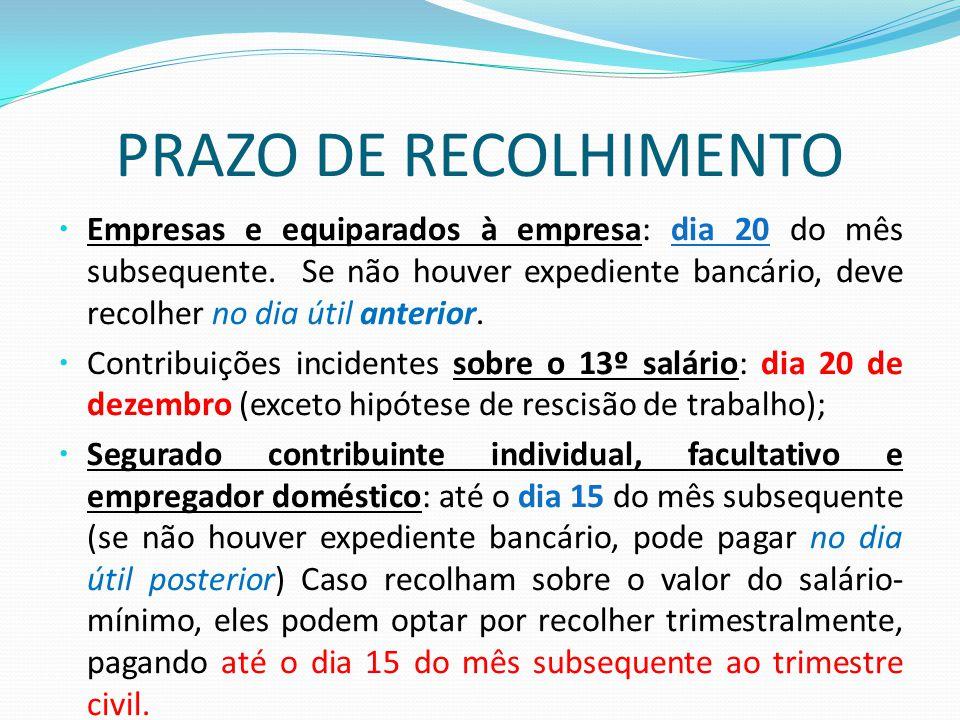 PRAZO DE RECOLHIMENTO – Empresas e equiparados à empresa: dia 20 do mês subsequente. Se não houver expediente bancário, deve recolher no dia útil ante