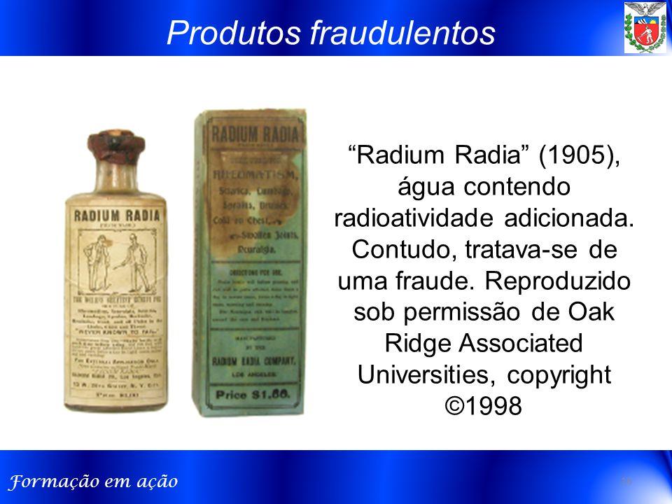 """Formação em ação """"Radium Radia"""" (1905), água contendo radioatividade adicionada. Contudo, tratava-se de uma fraude. Reproduzido sob permissão de Oak R"""