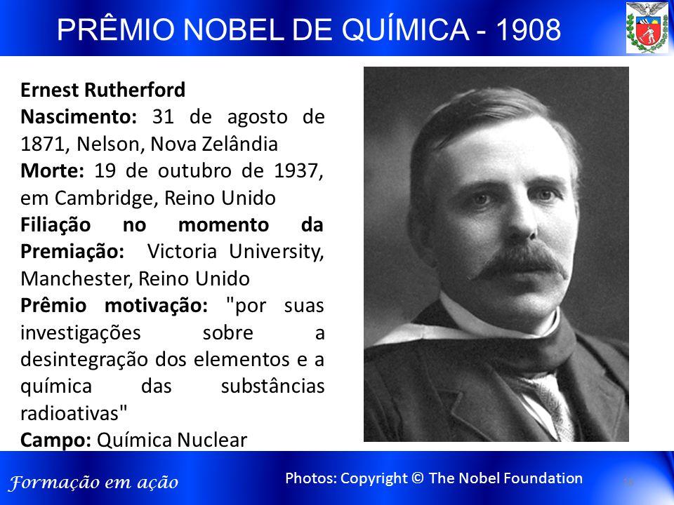 Formação em ação Ernest Rutherford Nascimento: 31 de agosto de 1871, Nelson, Nova Zelândia Morte: 19 de outubro de 1937, em Cambridge, Reino Unido Fil
