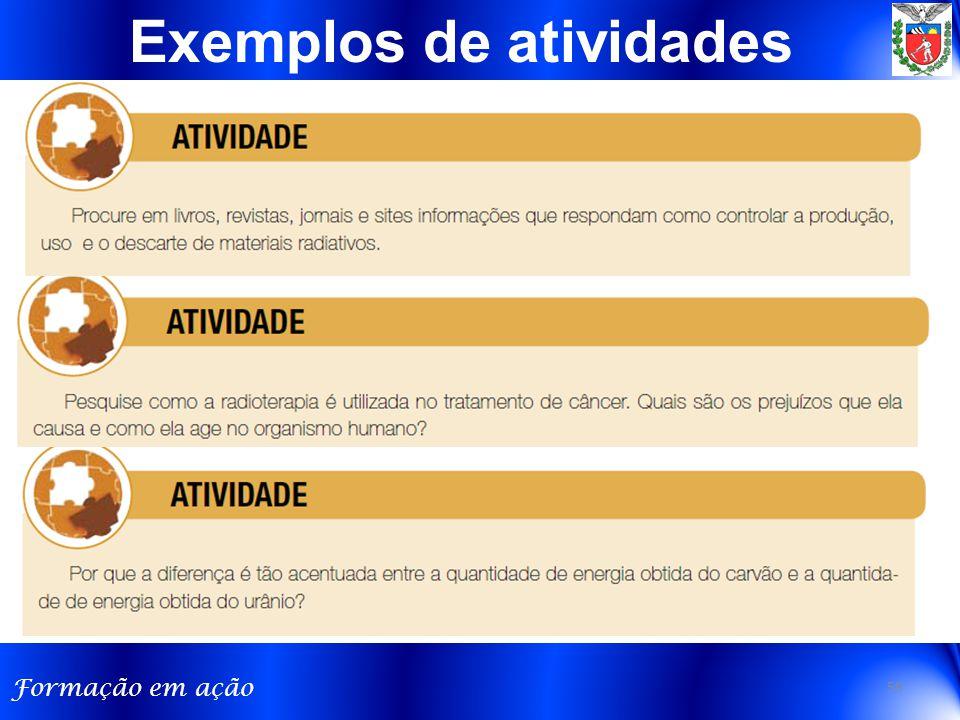 Formação em ação 59 Exemplos de atividades