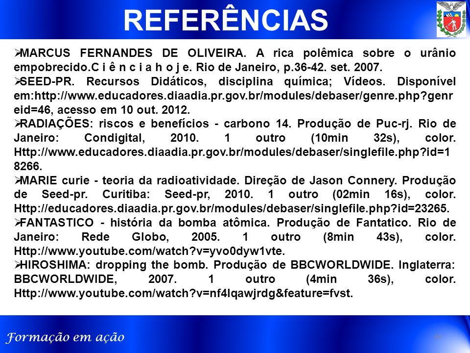 Formação em ação 65  MARCUS FERNANDES DE OLIVEIRA. A rica polêmica sobre o urânio empobrecido.C i ê n c i a h o j e. Rio de Janeiro, p.36-42. set. 20