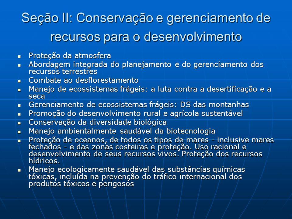 Seção II: Conservação e gerenciamento de recursos para o desenvolvimento  Proteção da atmosfera  Abordagem integrada do planejamento e do gerenciame