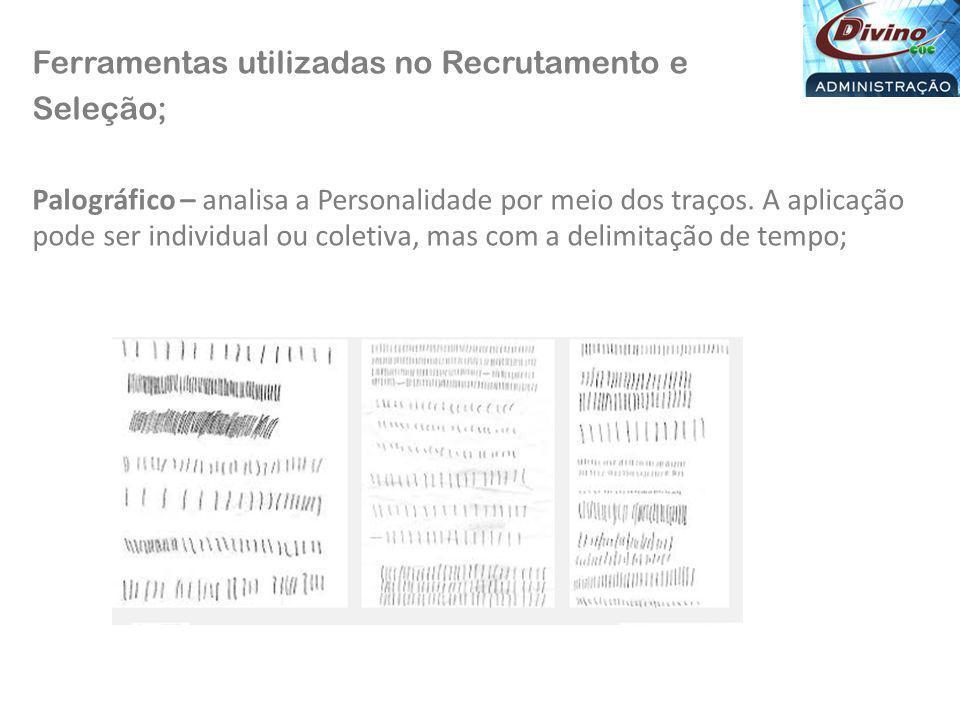Ferramentas utilizadas no Recrutamento e Seleção; Análise Grafológica – analisa a Personalidade por meio da Letra.