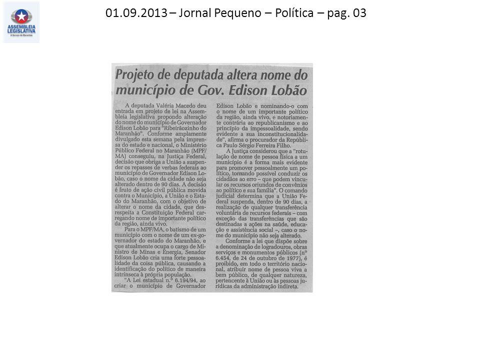 01.09.2013 – Jornal Pequeno – Política – pag. 03