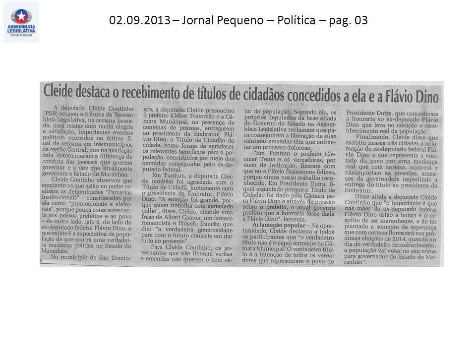 02.09.2013 – Jornal Pequeno – Política – pag. 03
