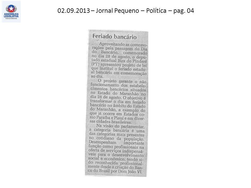 02.09.2013 – Jornal Pequeno – Política – pag. 04