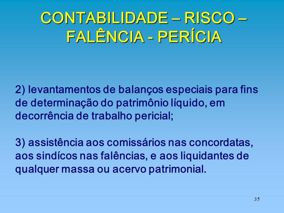 35 2) levantamentos de balanços especiais para fins de determinação do patrimônio líquido, em decorrência de trabalho pericial; 3) assistência aos com