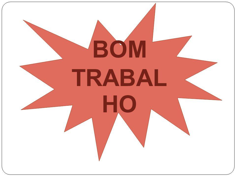 BOM TRABAL HO