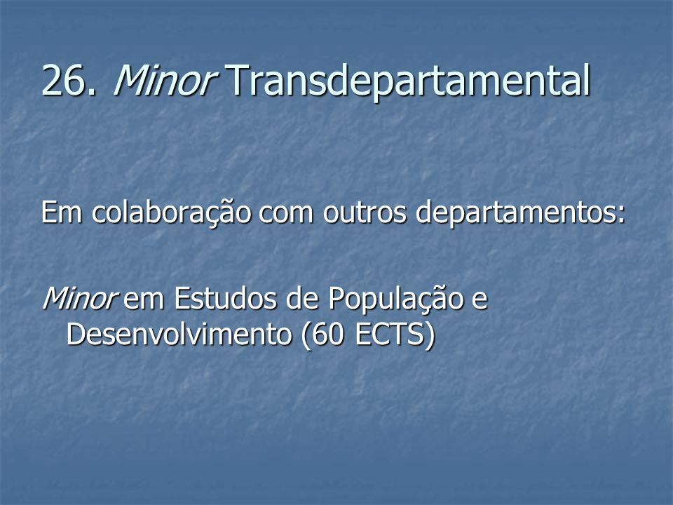 26. Minor Transdepartamental Em colaboração com outros departamentos: Minor em Estudos de População e Desenvolvimento (60 ECTS)