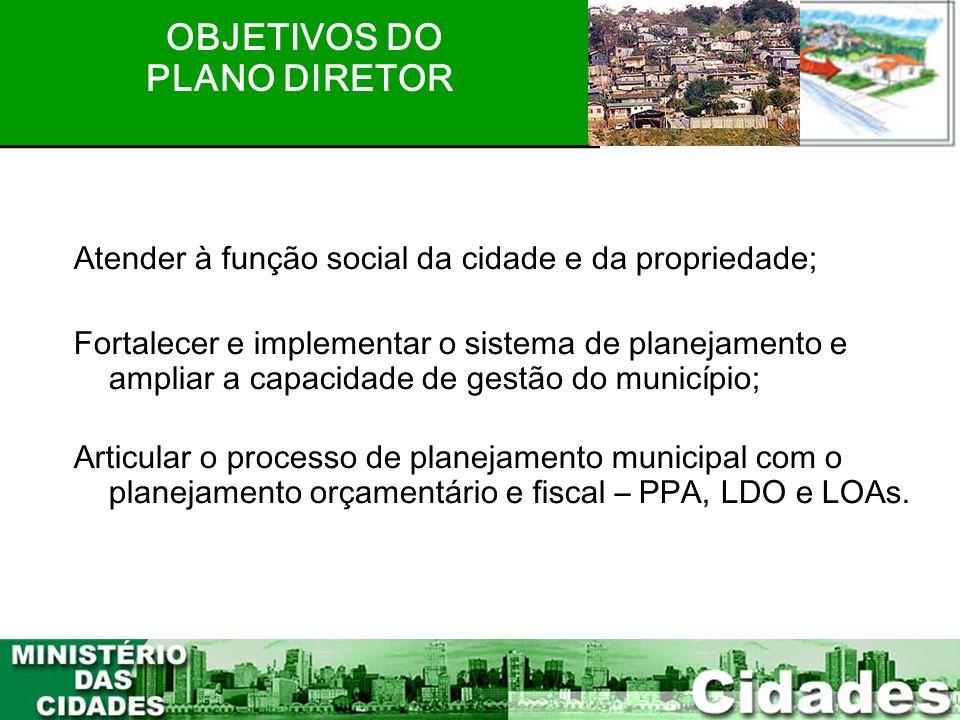 12 OBJETIVOS DO PLANO DIRETOR Atender à função social da cidade e da propriedade; Fortalecer e implementar o sistema de planejamento e ampliar a capac