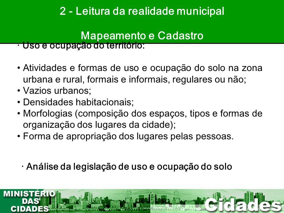 26 2 - Leitura da realidade municipal Mapeamento e Cadastro · Uso e ocupação do território: •Atividades e formas de uso e ocupação do solo na zona urb