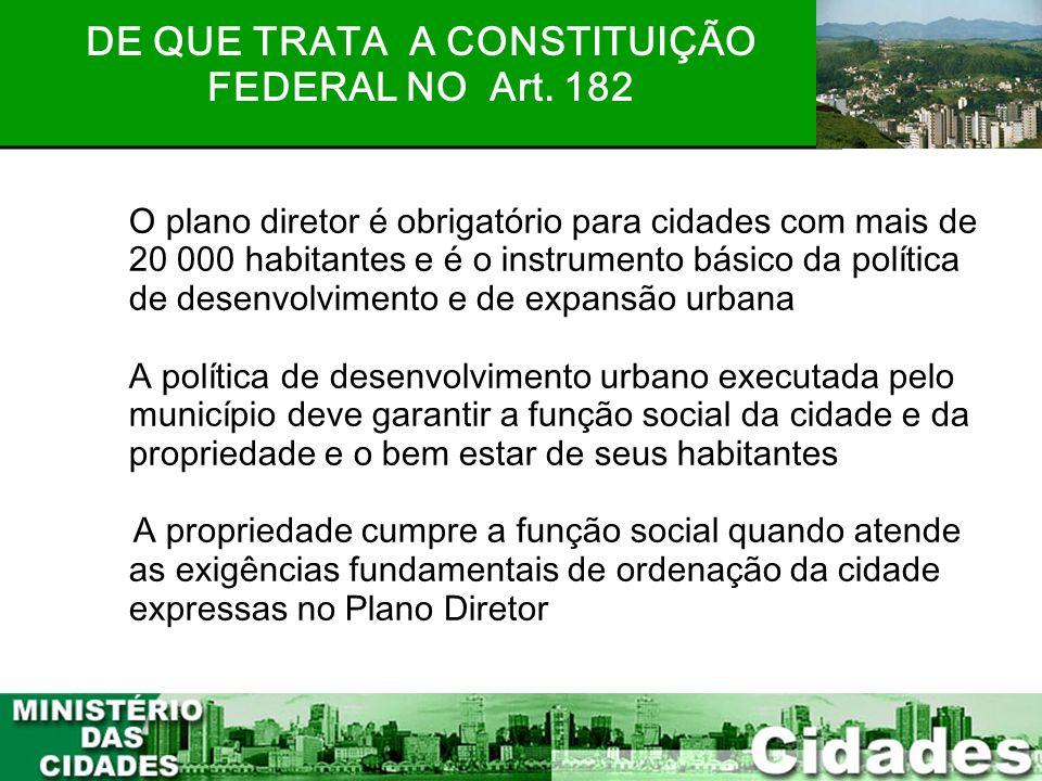 3 O plano diretor é obrigatório para cidades com mais de 20 000 habitantes e é o instrumento básico da política de desenvolvimento e de expansão urban