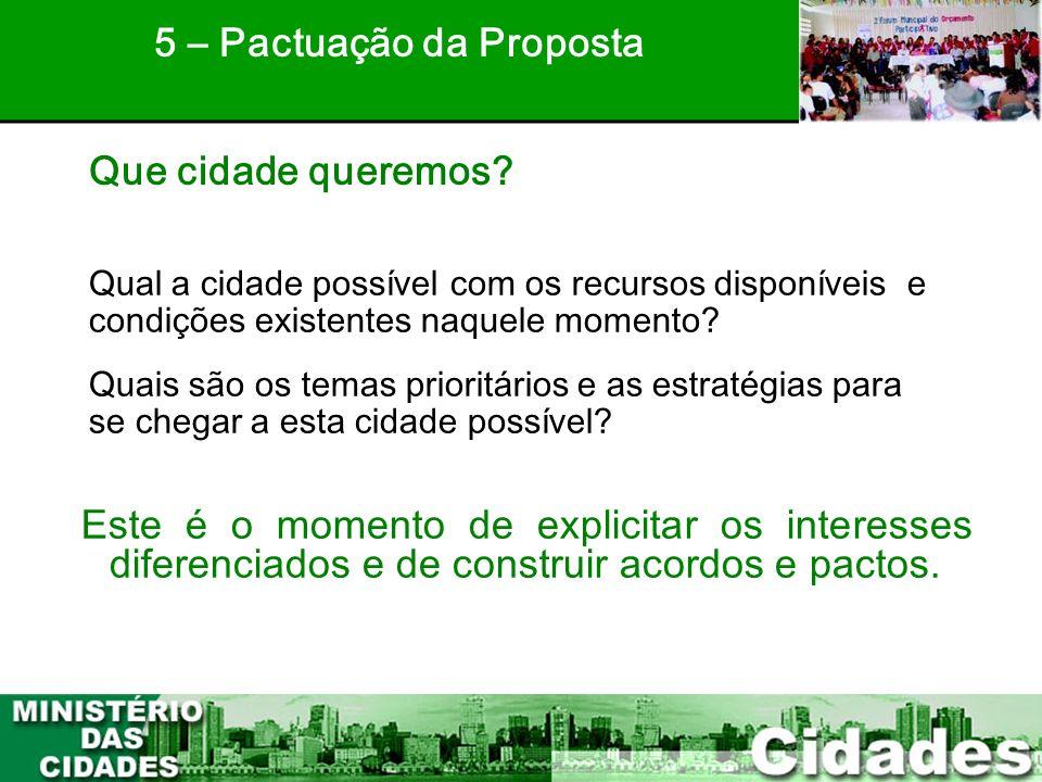 38 Qual a cidade possível com os recursos disponíveis e condições existentes naquele momento? Quais são os temas prioritários e as estratégias para se