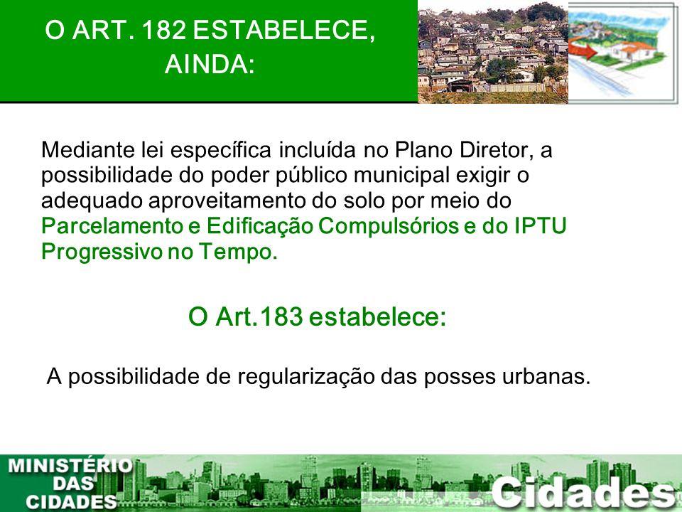 4 Mediante lei específica incluída no Plano Diretor, a possibilidade do poder público municipal exigir o adequado aproveitamento do solo por meio do P