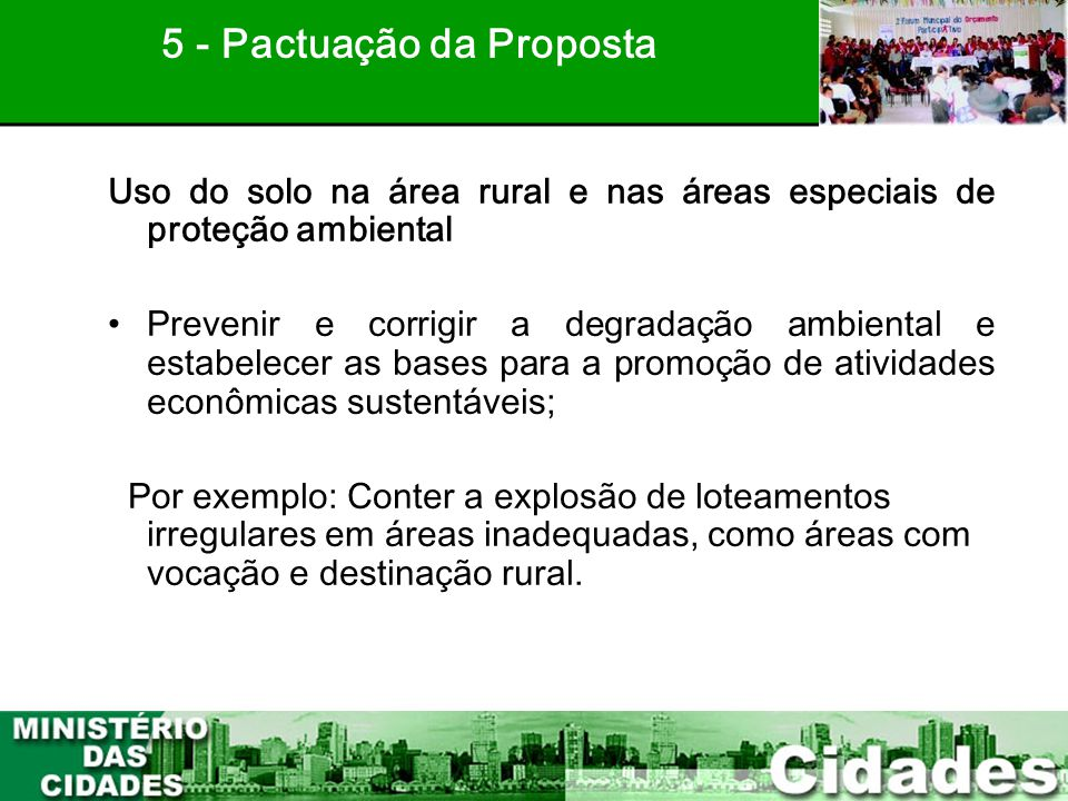 40 Uso do solo na área rural e nas áreas especiais de proteção ambiental •Prevenir e corrigir a degradação ambiental e estabelecer as bases para a pro