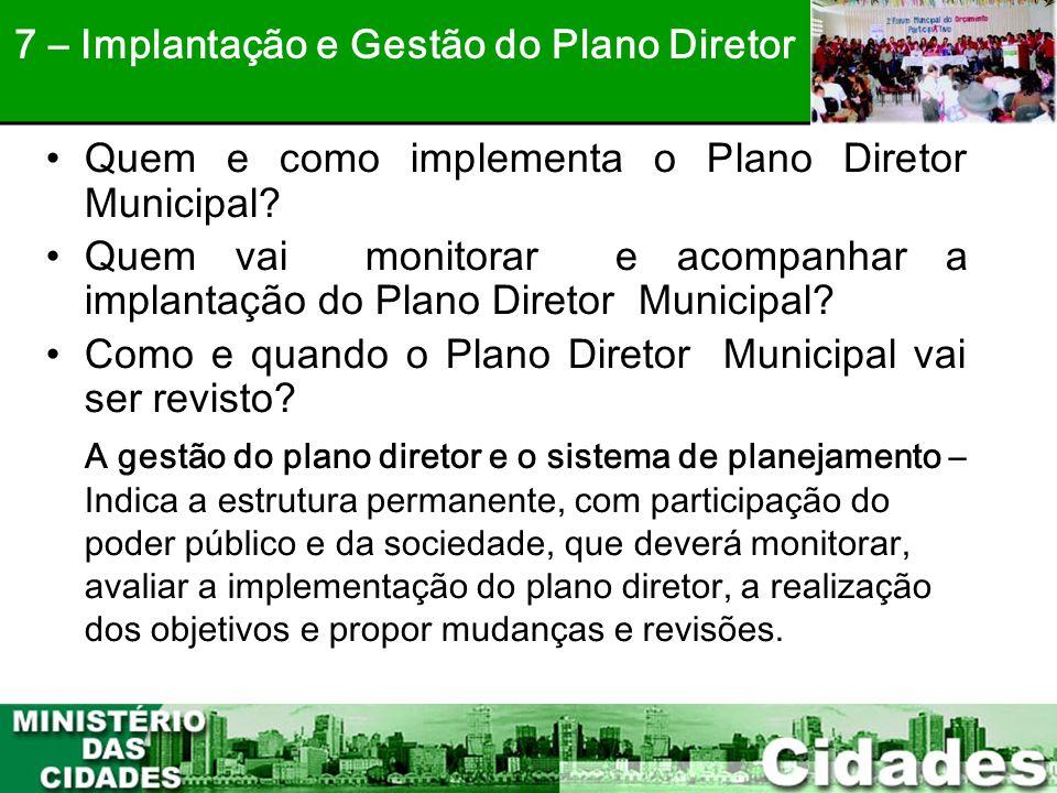 43 •Quem e como implementa o Plano Diretor Municipal? •Quem vai monitorar e acompanhar a implantação do Plano Diretor Municipal? •Como e quando o Plan