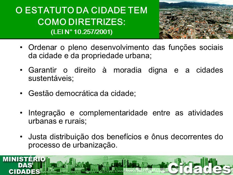 5 •Ordenar o pleno desenvolvimento das funções sociais da cidade e da propriedade urbana; O ESTATUTO DA CIDADE TEM COMO DIRETRIZES: (LEI N° 10.257/200