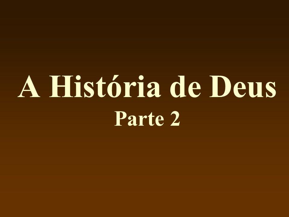 A História de Deus Parte 2