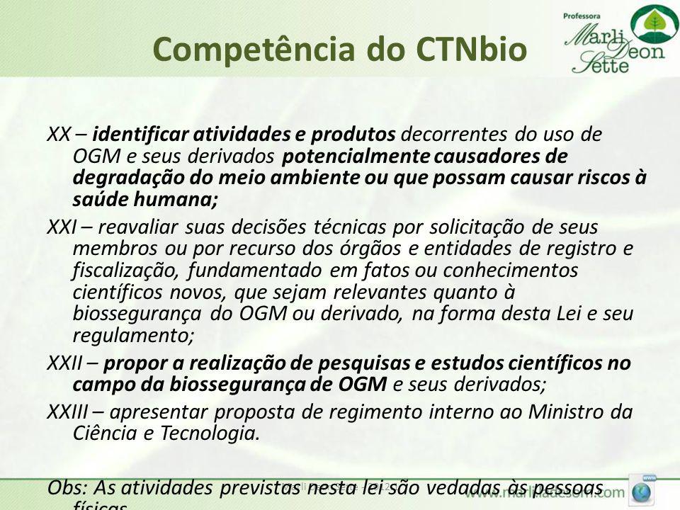 Marli Deon Sette - 2012.1 Competência do CTNbio XX – identificar atividades e produtos decorrentes do uso de OGM e seus derivados potencialmente causa