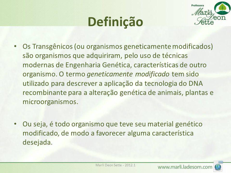 Definição • Os Transgênicos (ou organismos geneticamente modificados) são organismos que adquiriram, pelo uso de técnicas modernas de Engenharia Genét