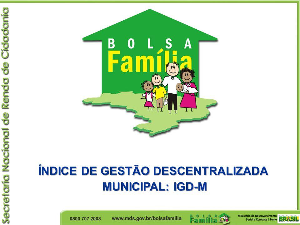 ÍNDICE DE GESTÃO DESCENTRALIZADA MUNICIPAL: IGD-M MUNICIPAL: IGD-M
