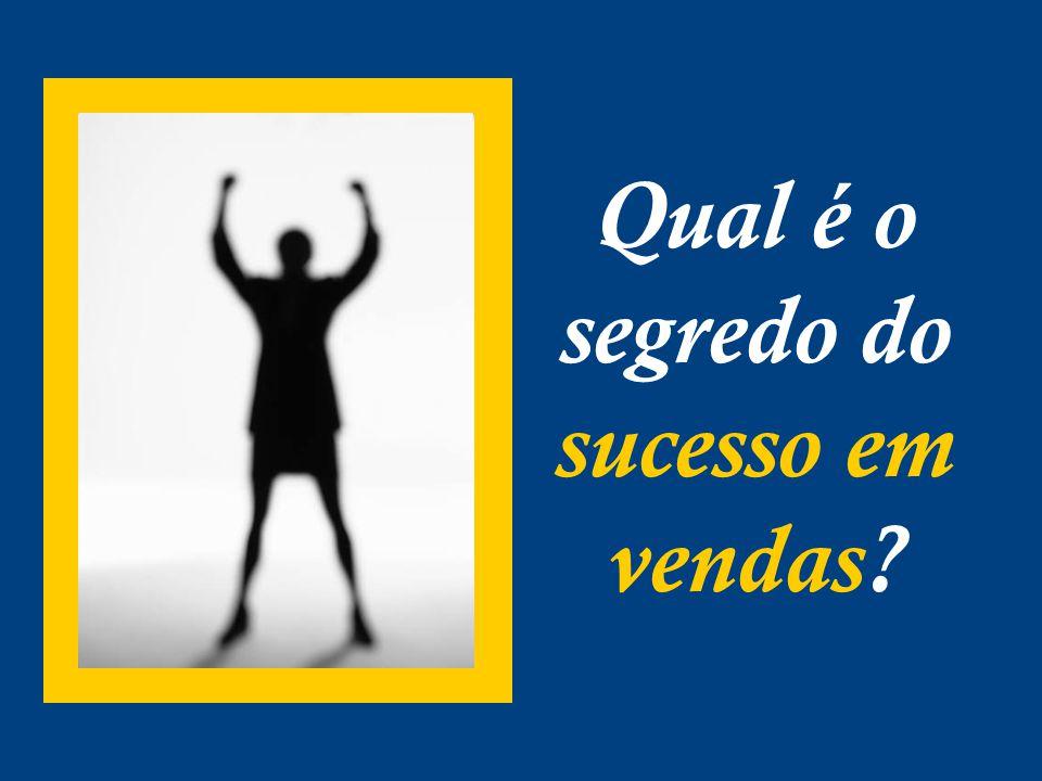 Qual é o segredo do sucesso em vendas?
